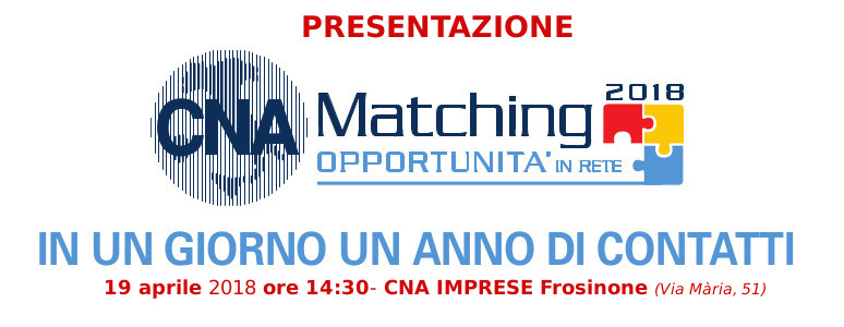"Featured image for ""CNA Matching 2018: PMI e professionisti si incontrano. Presentazione presso CNA IMPRESE – Frosinone"""